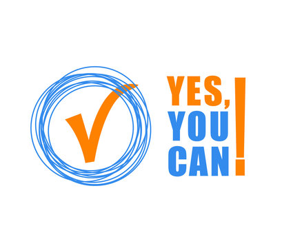 Yes you can - color text on white background. Motivational quotes for your design t-shirts, for posters, invitations, cards. vector illustration.