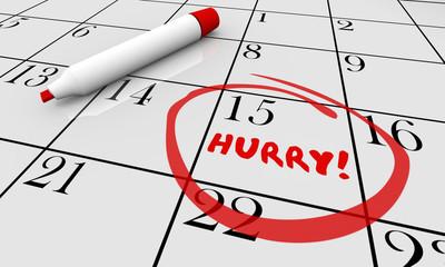 Hurry Deadline Day Rush Date Circled Calendar 3d Illustration