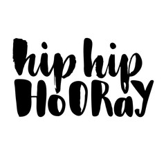 Hip hip hooray greeting and birthday card. A phrase for celebrations and congratulations. Vector isolated illustration: brush calligraphy, hand lettering.