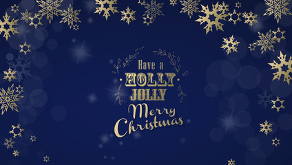 'Have a holly jolly Christmas' with golden font and lots of snowflakes on blue background.