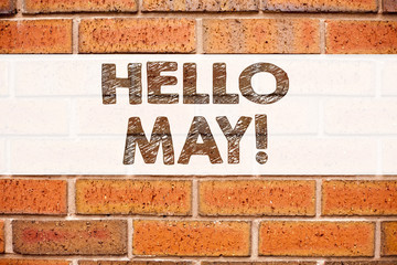 Conceptual announcement text caption inspiration showing Hello May. Spring. Business concept for Criminal hacker security prevention written on old brick background with copy space