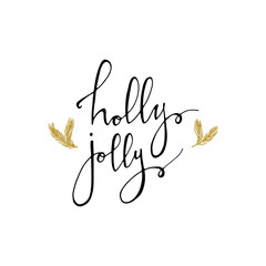 Holly Jolly Christmas card with gold glitter branhes. Modern calligraphy lettering. Vector illustration for greeting cards, posters, banners and flyers. Xmas design.