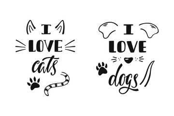 I love cats. I love dogs. Handwritten inspirational quote about dog and cat. Typography lettering design.