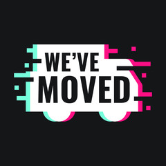 We've moved. Vector illustration with glitch effect on black background.