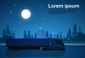 Semi Truck With Trailer Driving Over Natural Landscape At Night Banner With Copy Space Flat Vector Illustration