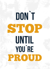 Be Proud. Rough motivational poster design with typography. Vector phase on white background. Best for posters, cards design, social media banners