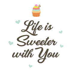 Life is Sweeter With You Poster Illustration