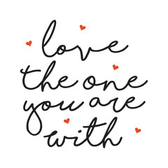 Love the One You Are With Poster Illustration