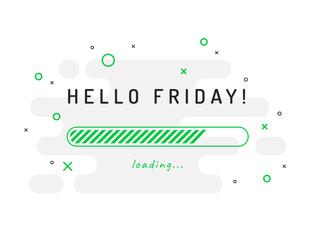 Hello Friday loading - vector illustration. Green background. Wall mural