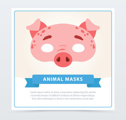 Design of pig s carnival mask. Domestic animal concept. Accessory for children s party. Flat vector design for greeting card, invitation, poster, flyer