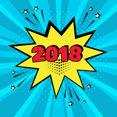 Yellow comic bubble with 2018 word on blue background. Comic sound effects in pop art style. Vector illustration.