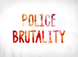 Police Brutality Concept Painted Watercolor Word Art