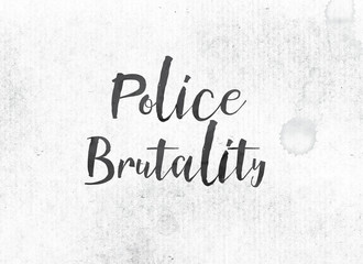 Police Brutality Concept Painted Ink Word and Theme