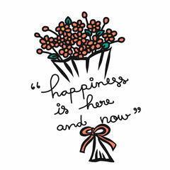 Happiness is here and now word and flower bouquet cartoon vector illustration