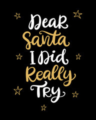 Dear Santa, I did really try phrase. Christmas hand drawn ink lettering