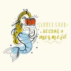 Hand drawn mermaid with vintage (hipster) camera and summer typography (calligraphy) poster, print. Simple drawing, doodle (outline), inking art. Summer goal: Become a Mermaid lettering