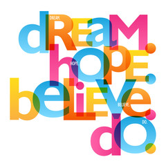 DREAM. HOPE. BELIEVE. DO. Typography Poster