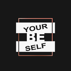 "Vector illustration with phrase ""be yourself. """