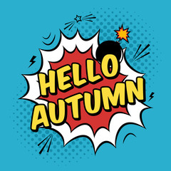 Vector colorful pop art illustration with Autumn Time phrase. Decorative template with halftone background and bomb explosion in modern comics style.
