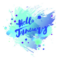Handwritten modern lettering Hello January on watercolor imitation blue background. Lettering for art shop, logo, badge, postcard, poster, banner, web. Vector illustration. Isolated on background.
