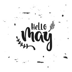 Vector hand drawn illustration. Hello May. Poster, postcard. Lettering.