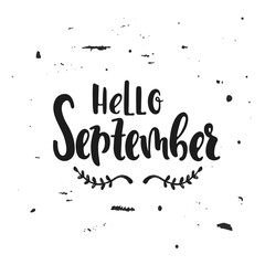 Vector hand drawn illustration. Hello september. Poster, postcard. Lettering.