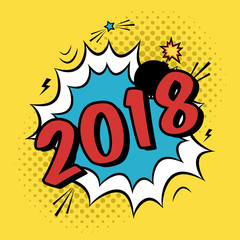 Vector colorful poster 2018 in pop art style with bomb explosive. Modern comics Happy New Year illustration with speech bubble and dots.