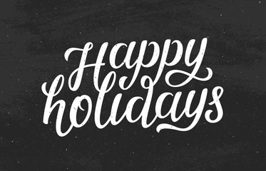 Happy Holidays white text on black chalkboard background. Modern calligraphy lettering for season greetings. Vector vintage greeting card