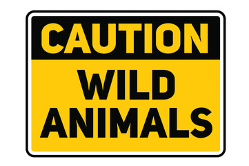 Wild animals warning plate. Realistic design warning message.