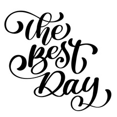 The Best Day postcard Wedding text phrase. Ink illustration. Modern brush calligraphy. Isolated on white background