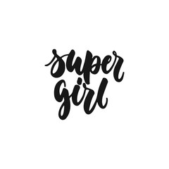 Super girl - hand drawn lettering phrase about feminism isolated on the white background. Fun brush ink inscription for photo overlays, greeting card or print, poster design.
