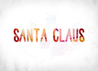 Santa Claus Concept Painted Watercolor Word Art