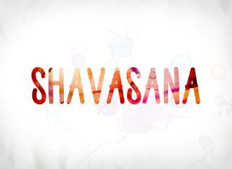 Shavasana Concept Painted Watercolor Word Art