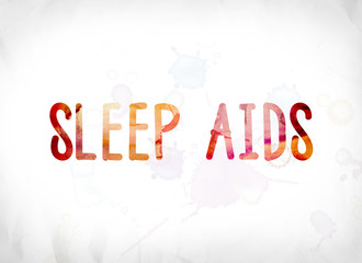 Sleep Aids Concept Painted Watercolor Word Art