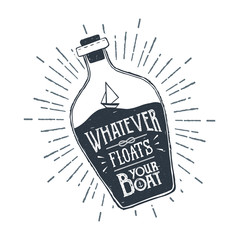 "Hand drawn ship in a bottle textured vector illustration and ""Whatever floats your boat"" lettering."