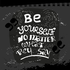 be yourself no matter lettering
