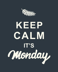 Keep Calm, It's Monday quote on dark background