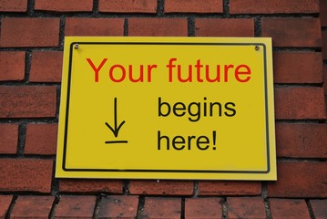 Your future begins here!