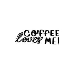 coffee loves me brush hand drawn inscription