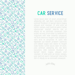 Car service concept with thin line icons of mechanic, computer diagnostics, tools, wheel, battery, transmission, jack. Modern vector illustration for banner, web page, print media.