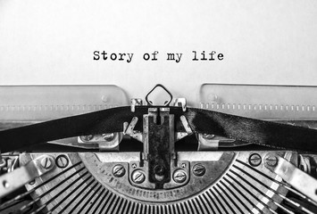 Story of my life, printed on a vintage typewriter. close-up