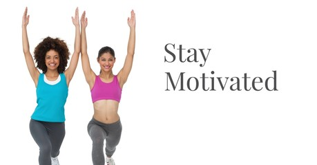 Stay motivated text and fit women exercising