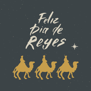 Feliz Dia de Reyes, Happy Day of kings, Calligraphic Lettering. Typographic Greetings Design. Calligraphy Lettering for Holiday Greeting. Hand Drawn Lettering Text Vector illustration