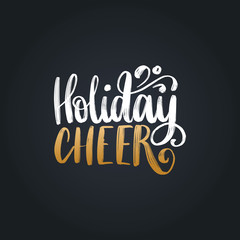 Holiday Cheer lettering. Vector Christmas illustration. Happy Holidays greeting card, poster template