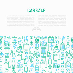 Garbage concept with thin line icons: garbage bin, organic trash, garbage truck, glass, recycled paper, aluminium, battery, plastic bottle. Modern vector illustration for web page, print media.