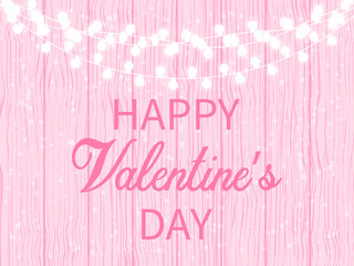 Greetings with Valentine's day, pink wooden wall, garland. Vector illustration.