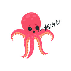 Pink octopus gets mad and loudly swears. Cartoon character of sea creature. Dirty language. Rude mollusk showing angry emotion. Bad habit. Flat vector design