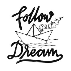 Vintage Hand Drawing Typography Motivational Quote Illustration - Follow Your Dream