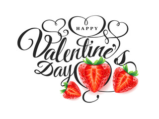 Happy Valentine s day. Font composition with beautiful 3d realistic fresh strawberry with cut in shape of the heart. Vector Holiday romantic illustration. Wallpaper, flyer, invitation, poster, banner.