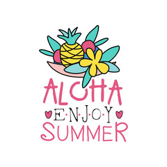 Outline logo with pineapple, flower and leaves. Abstract label with inscription: aloha, enjoy summer. Hand drawn vector design for postcard, sticker or poster